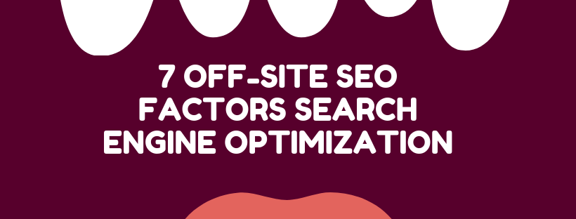 7 Off-Site SEO Factors Search Engine Optimization | 2019 SEO Best Practices