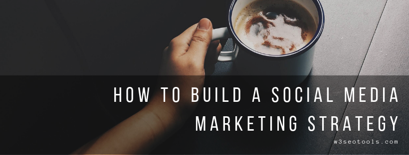 How to Build a Social Media Marketing Strategy | 2019 SEO Best Practices